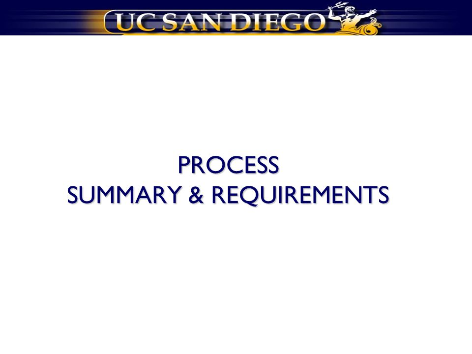 PROCESS SUMMARY & REQUIREMENTS