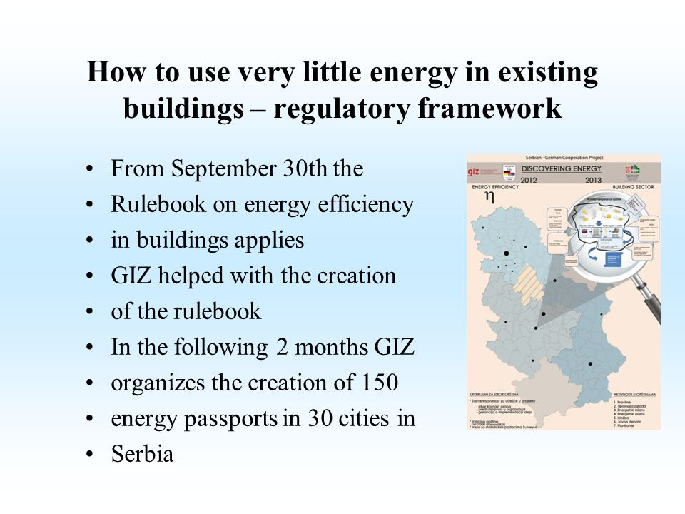 How to use very little energy in existing buildings – regulatory framework From September 30th the Rulebook on energy efficiency in buildings applies