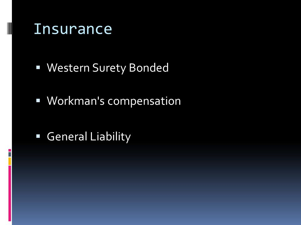 Insurance Western Surety Bonded Workman's compensation General Liability