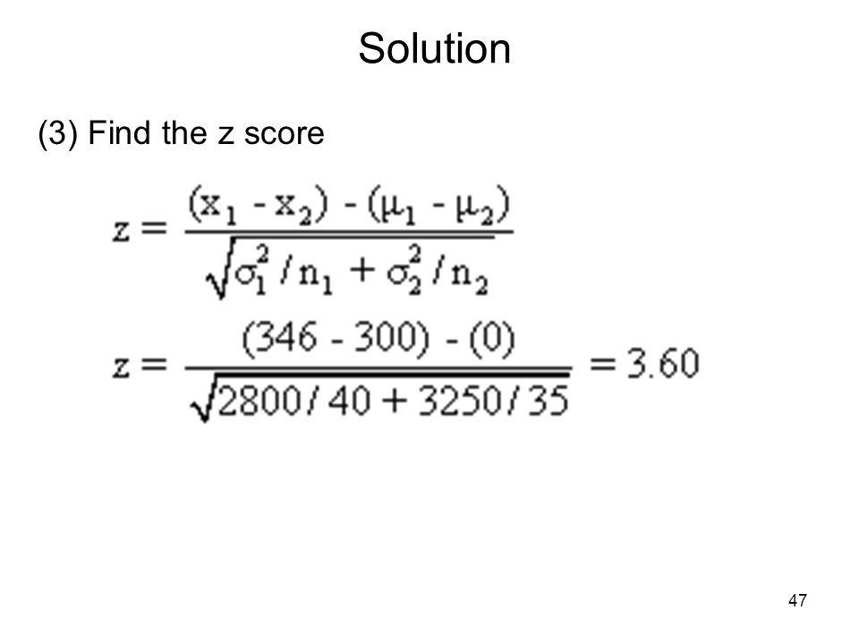 Solution (3) Find the z score 47