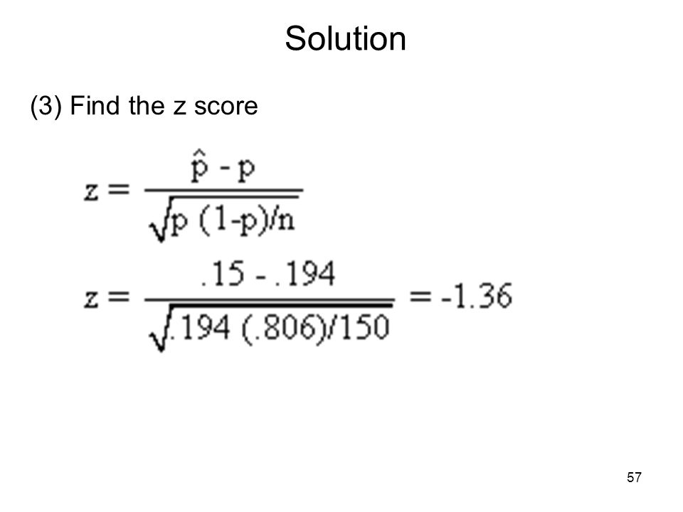 Solution (3) Find the z score 57