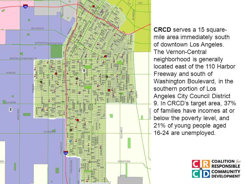 CRCD serves a 15 square- mile area immediately south of downtown Los Angeles.