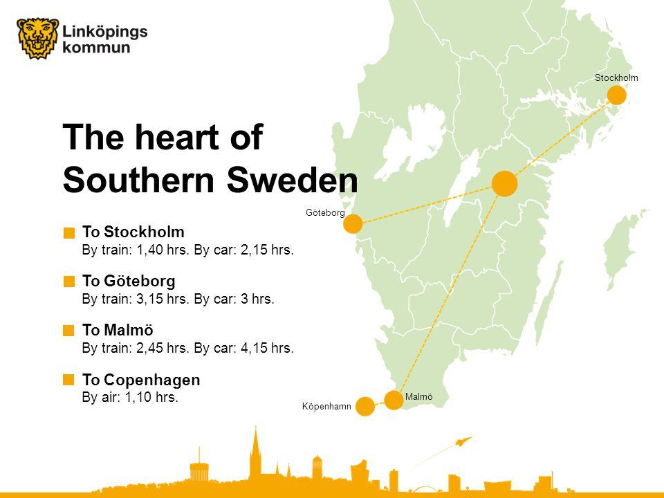Stockholm Göteborg Köpenhamn Malmö The heart of Southern Sweden To Stockholm By train: 1,40 hrs.