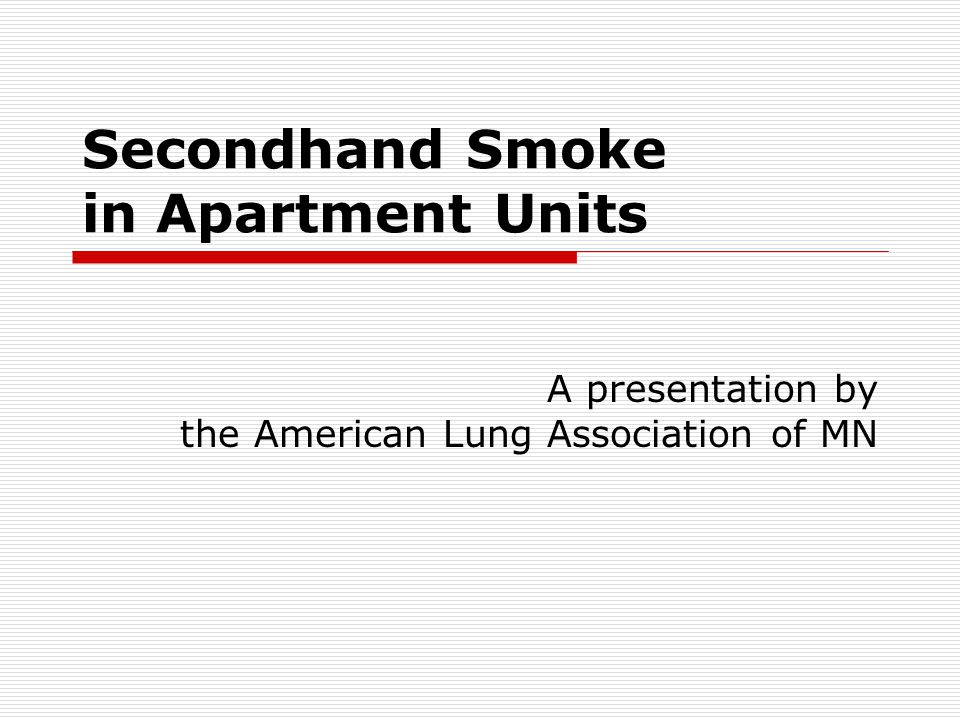 Secondhand Smoke in Apartment Units Gases expand to fill a space and cigarette smoke contains a number of gases as well as small particles Secondhand smoke seeps between units through gaps in construction and shared ventilation