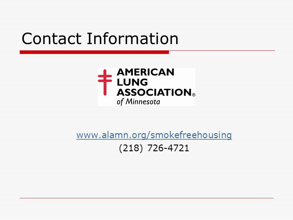 Contact Information www.alamn.org/smokefreehousing (218) 726-4721
