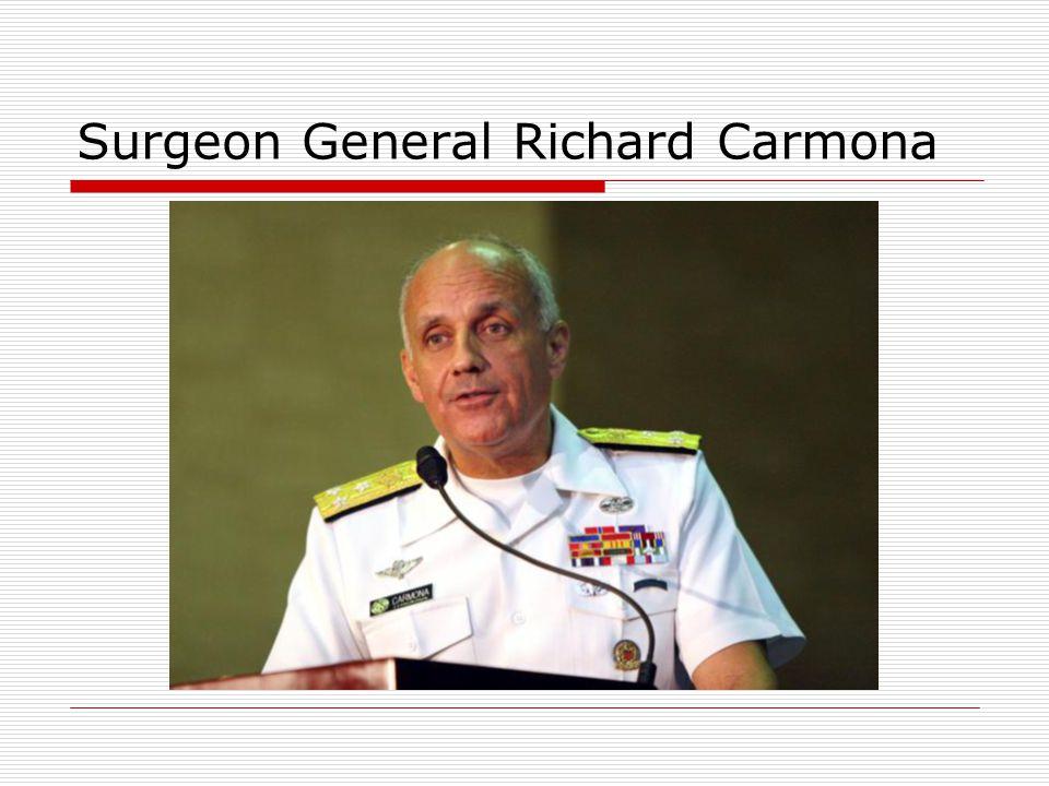 Surgeon General Richard Carmona