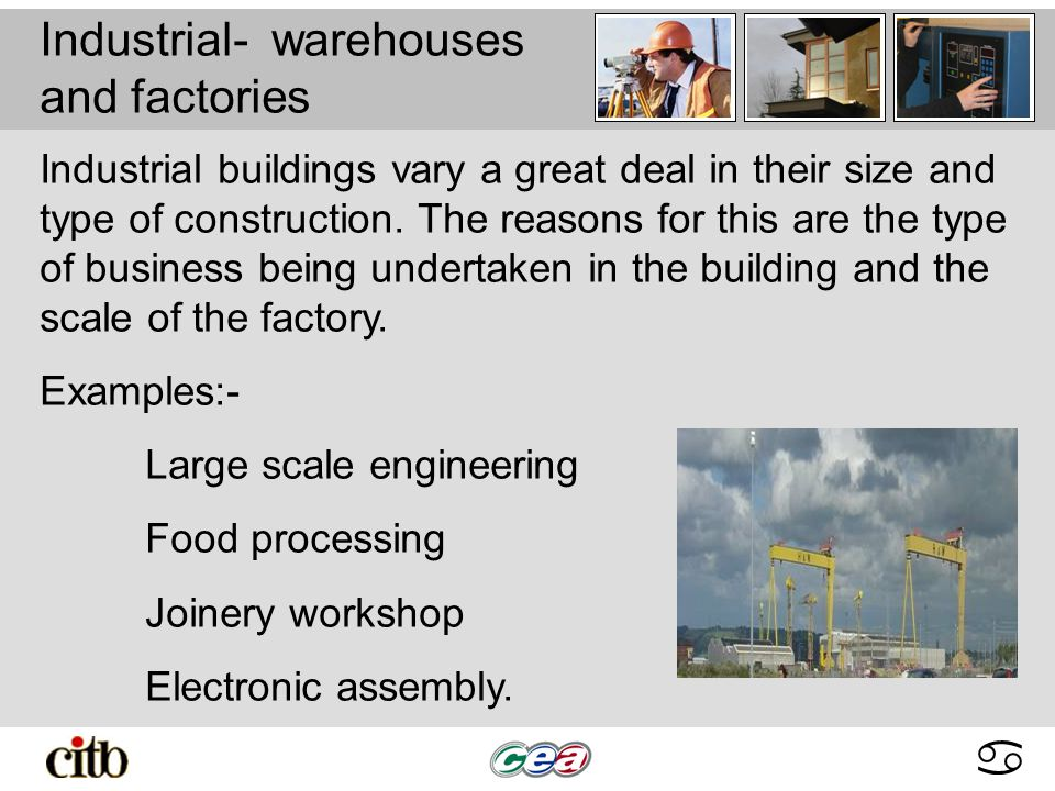 abcdabcd Industrial- warehouses and factories Industrial buildings vary a great deal in their size and type of construction.