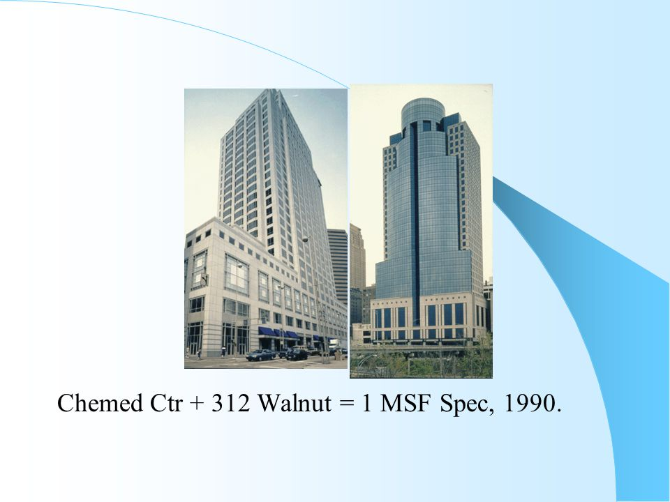 Chemed Ctr + 312 Walnut = 1 MSF Spec, 1990.