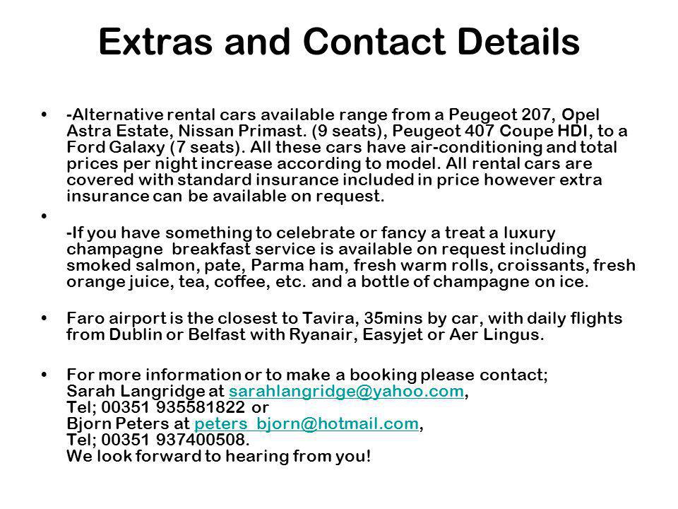 Extras and Contact Details -Alternative rental cars available range from a Peugeot 207, Opel Astra Estate, Nissan Primast.