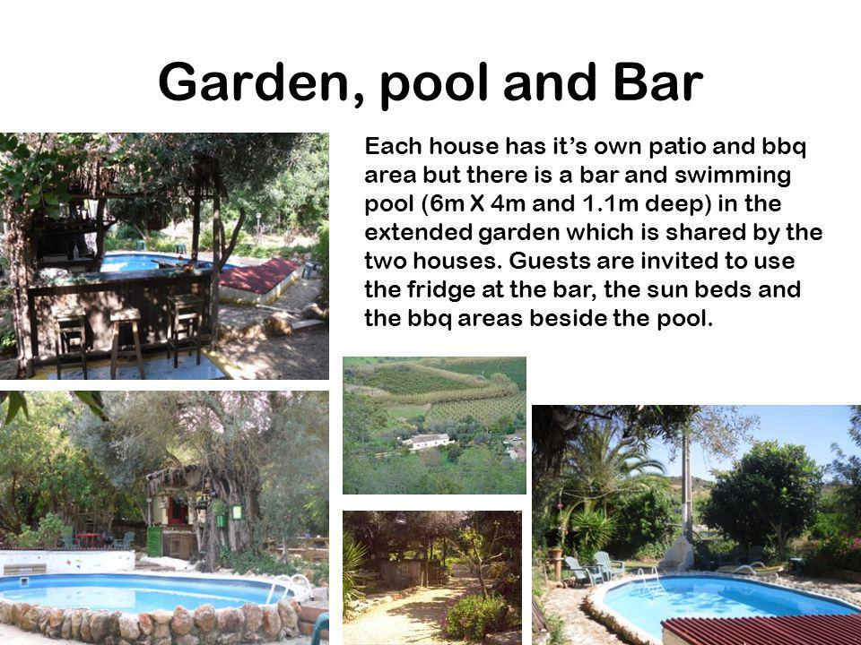 Garden, pool and Bar Each house has its own patio and bbq area but there is a bar and swimming pool (6m X 4m and 1.1m deep) in the extended garden which is shared by the two houses.