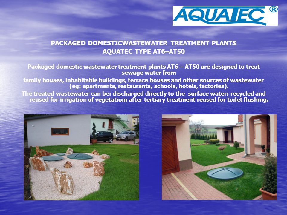 The treated wastewater can be: ·discharged directly to the surface water recycled and reused for irrigation of vegetation after tertiary treatment reused for toilet flushing