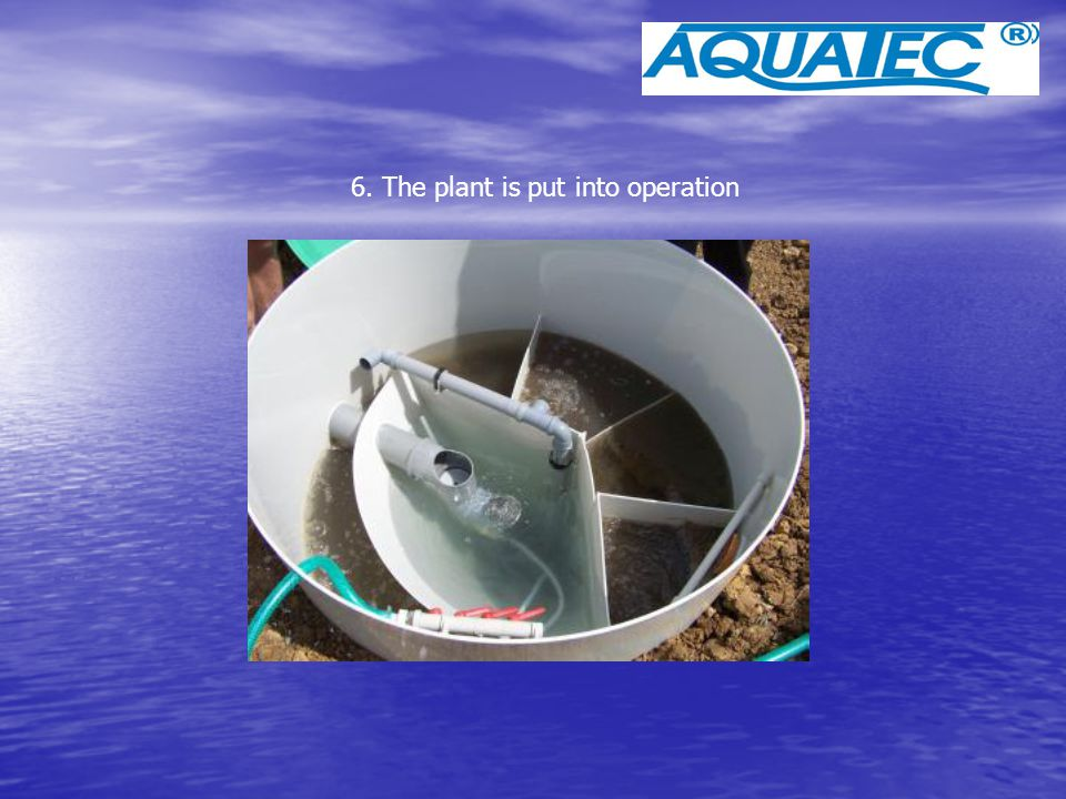 6. The plant is put into operation