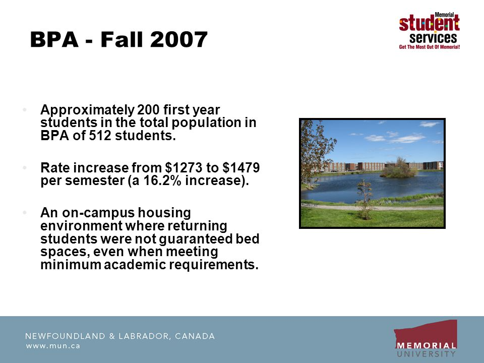 BPA - Fall 2007 Approximately 200 first year students in the total population in BPA of 512 students. Rate increase from $1273 to $1479 per semester (