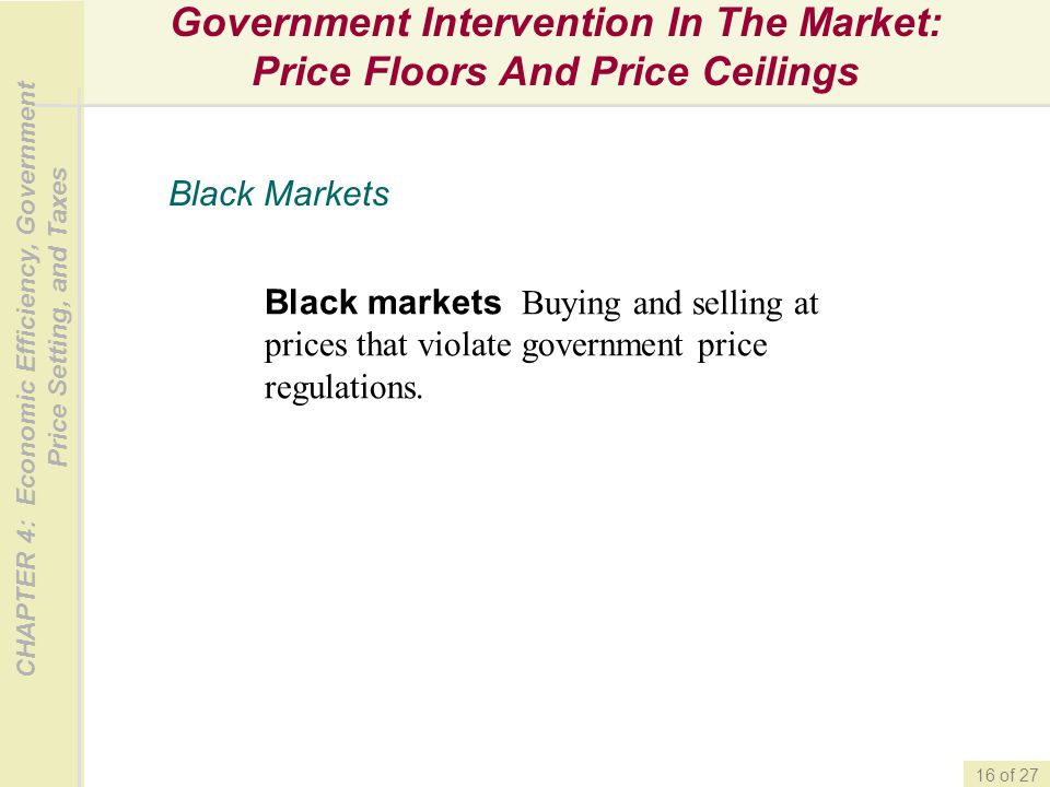 CHAPTER 4: Economic Efficiency, Government Price Setting, and Taxes 16 of 27 Government Intervention In The Market: Price Floors And Price Ceilings Bl