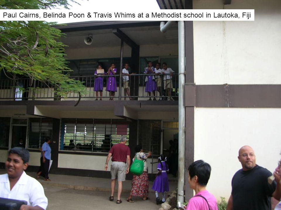 l Paul Cairns, Belinda Poon & Travis Whims at a Methodist school in Lautoka, Fiji