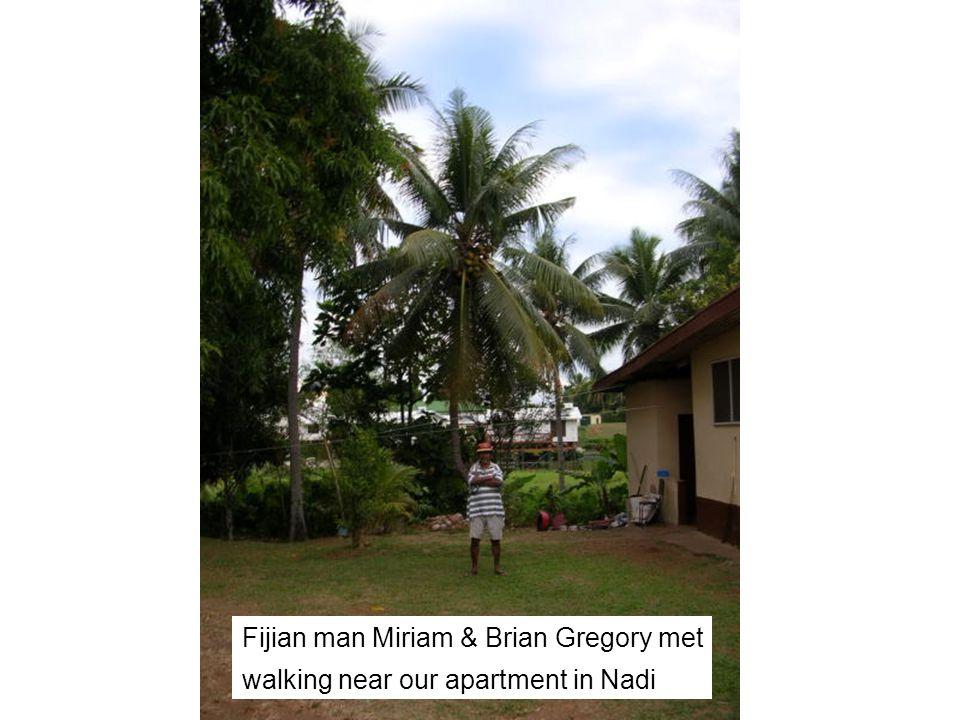 Fijian man Miriam & Brian Gregory met walking near our apartment in Nadi