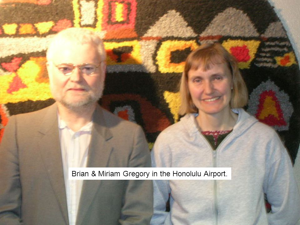 Brian & Miriam Gregory in the Honolulu Airport.
