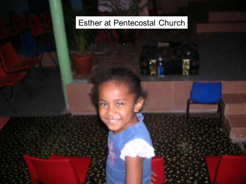 Esther at Pentecostal Church