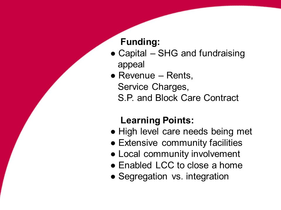 Funding: Capital – SHG and fundraising appeal Revenue – Rents, Service Charges, S.P.