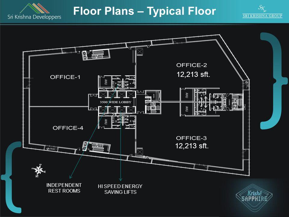 Floor Plans – Typical Floor HI SPEED ENERGY SAVING LIFTS INDEPENDENT REST ROOMS 12,213 sft.