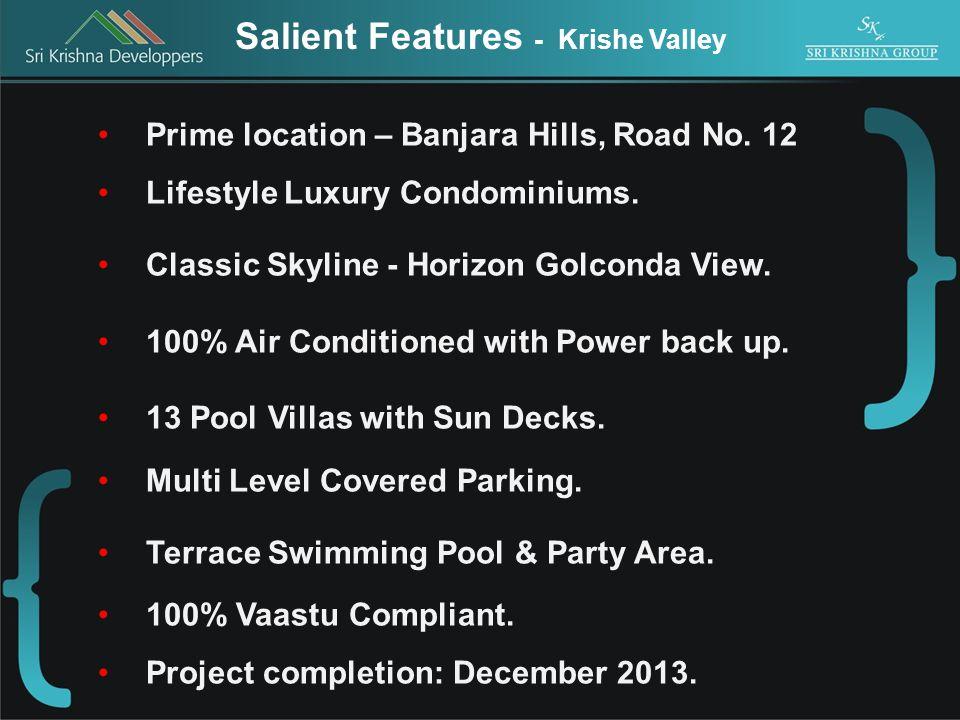 Prime location – Banjara Hills, Road No.12 Lifestyle Luxury Condominiums.