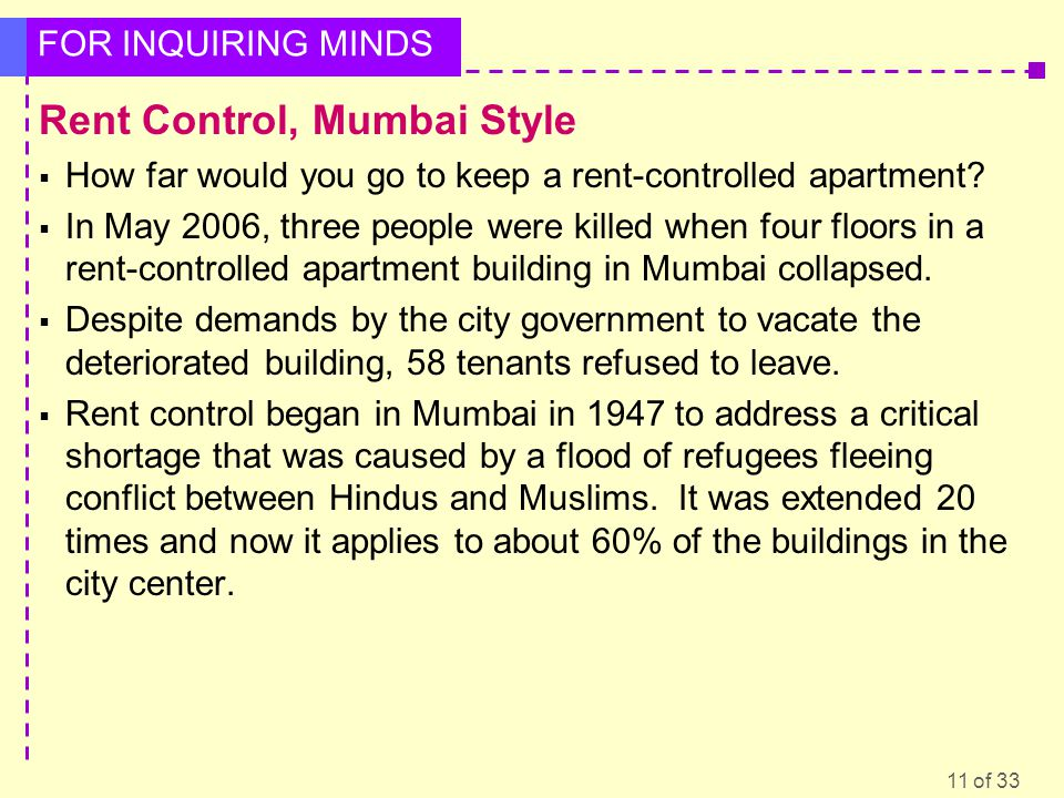 11 of 33 FOR INQUIRING MINDS Rent Control, Mumbai Style How far would you go to keep a rent-controlled apartment.