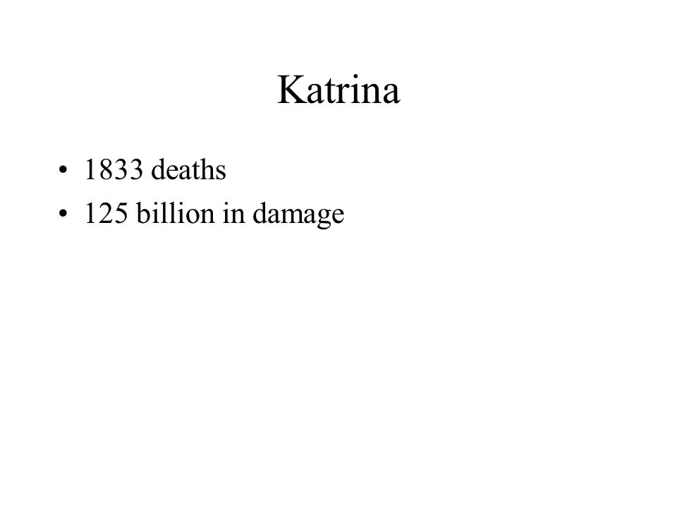 Katrina 1833 deaths 125 billion in damage
