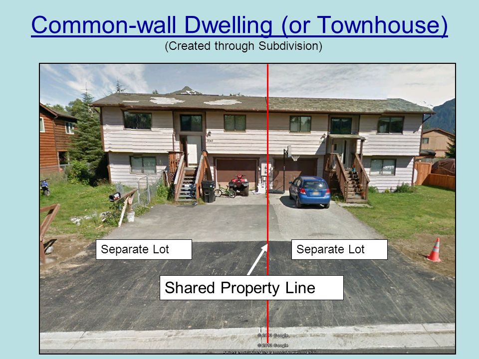 Common-wall Dwelling (or Townhouse) Shared Property Line Separate Lot (Created through Subdivision)