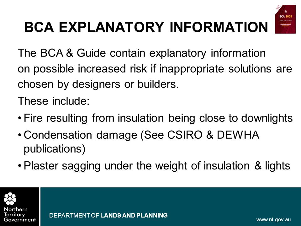 www.nt.gov.au DEPARTMENT OF LANDS AND PLANNING BCA EXPLANATORY INFORMATION The BCA & Guide contain explanatory information on possible increased risk