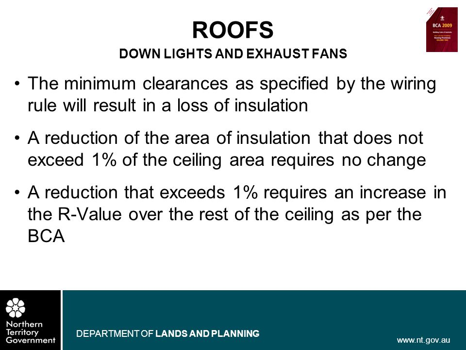 www.nt.gov.au DEPARTMENT OF LANDS AND PLANNING The minimum clearances as specified by the wiring rule will result in a loss of insulation A reduction