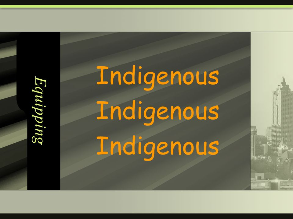 Equipping Indigenous