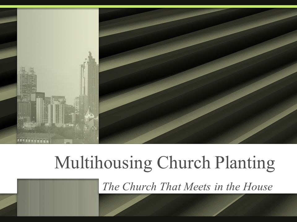 Multihousing Church Planting The Church That Meets in the House