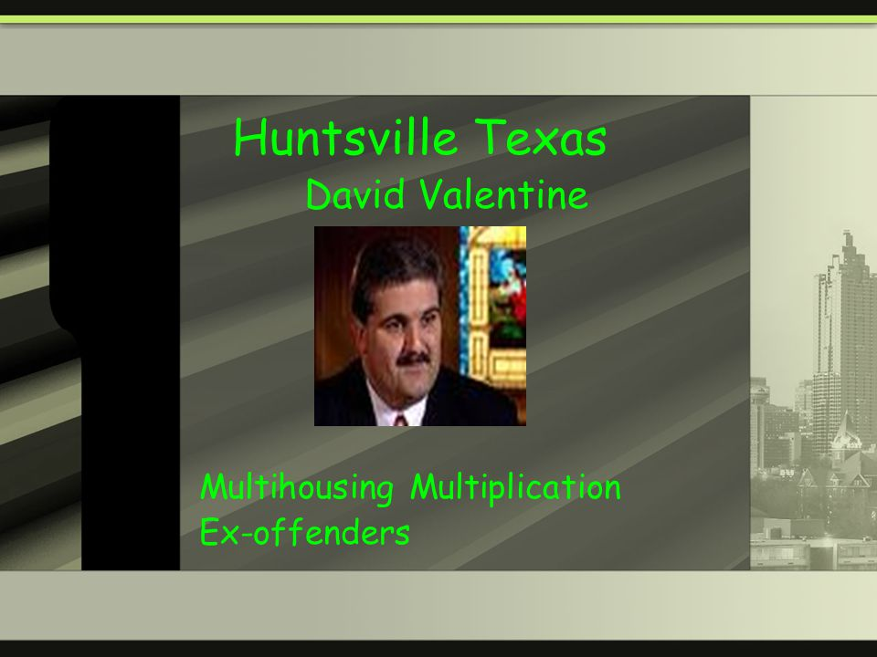Huntsville Texas David Valentine Multihousing Multiplication Ex-offenders