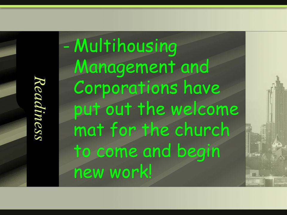 Readiness -Multihousing Management and Corporations have put out the welcome mat for the church to come and begin new work!