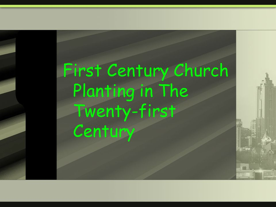 First Century Church Planting in The Twenty-first Century