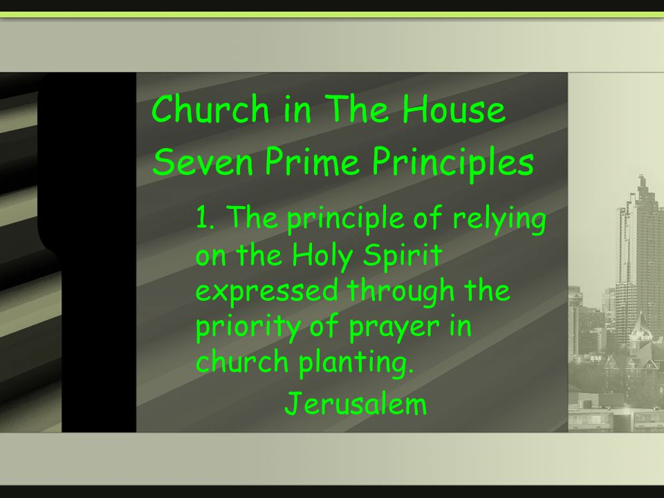 Church in The House Seven Prime Principles 1.