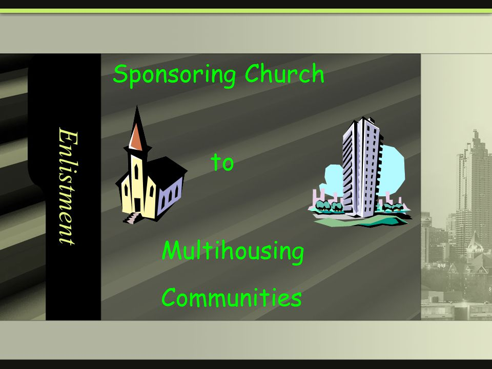 Enlistment Sponsoring Church to Multihousing Communities