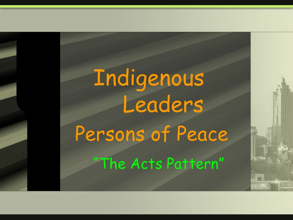 Indigenous Leaders Persons of Peace The Acts Pattern
