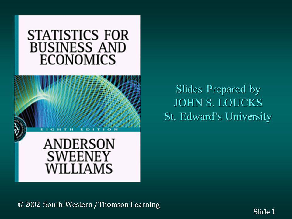 1 1 Slide Slides Prepared by JOHN S.LOUCKS St.
