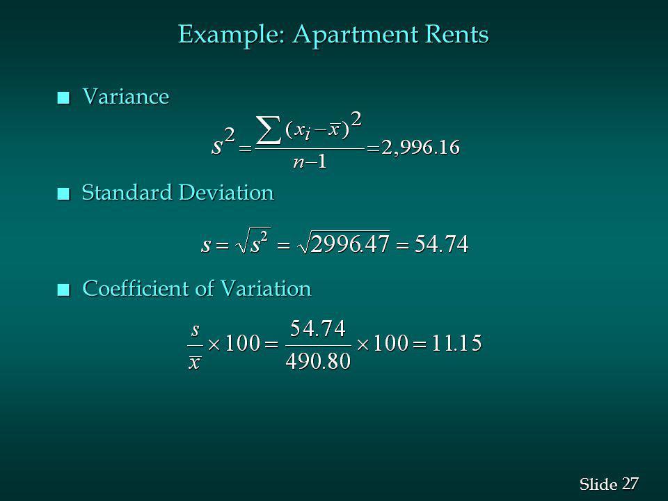 27 Slide Example: Apartment Rents n Variance n Standard Deviation n Coefficient of Variation