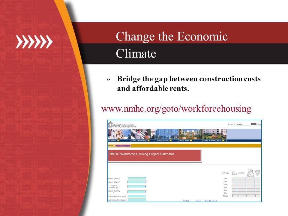 Change the Economic Climate »Bridge the gap between construction costs and affordable rents.