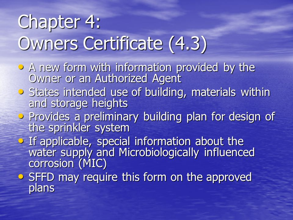 Chapter 4: Owners Certificate (4.3) A new form with information provided by the Owner or an Authorized Agent A new form with information provided by t