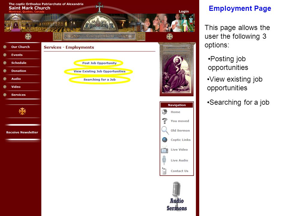 Employment Page This page allows the user the following 3 options: Posting job opportunities View existing job opportunities Searching for a job