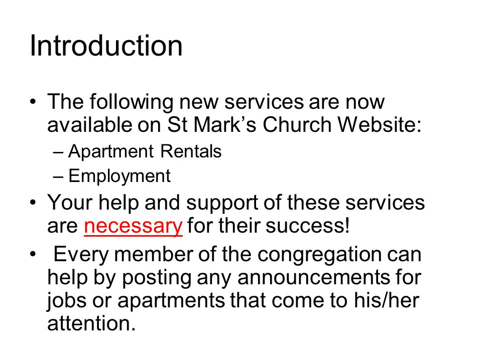 Introduction The following new services are now available on St Marks Church Website: –Apartment Rentals –Employment Your help and support of these services are necessary for their success.