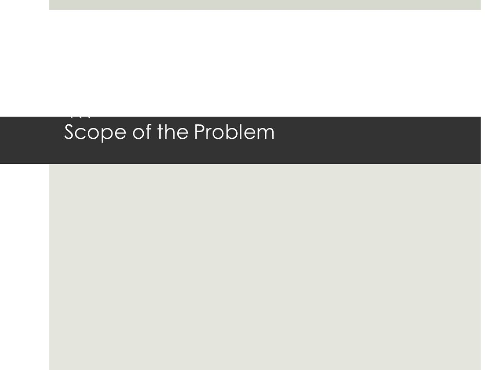 \\\ Scope of the Problem dd
