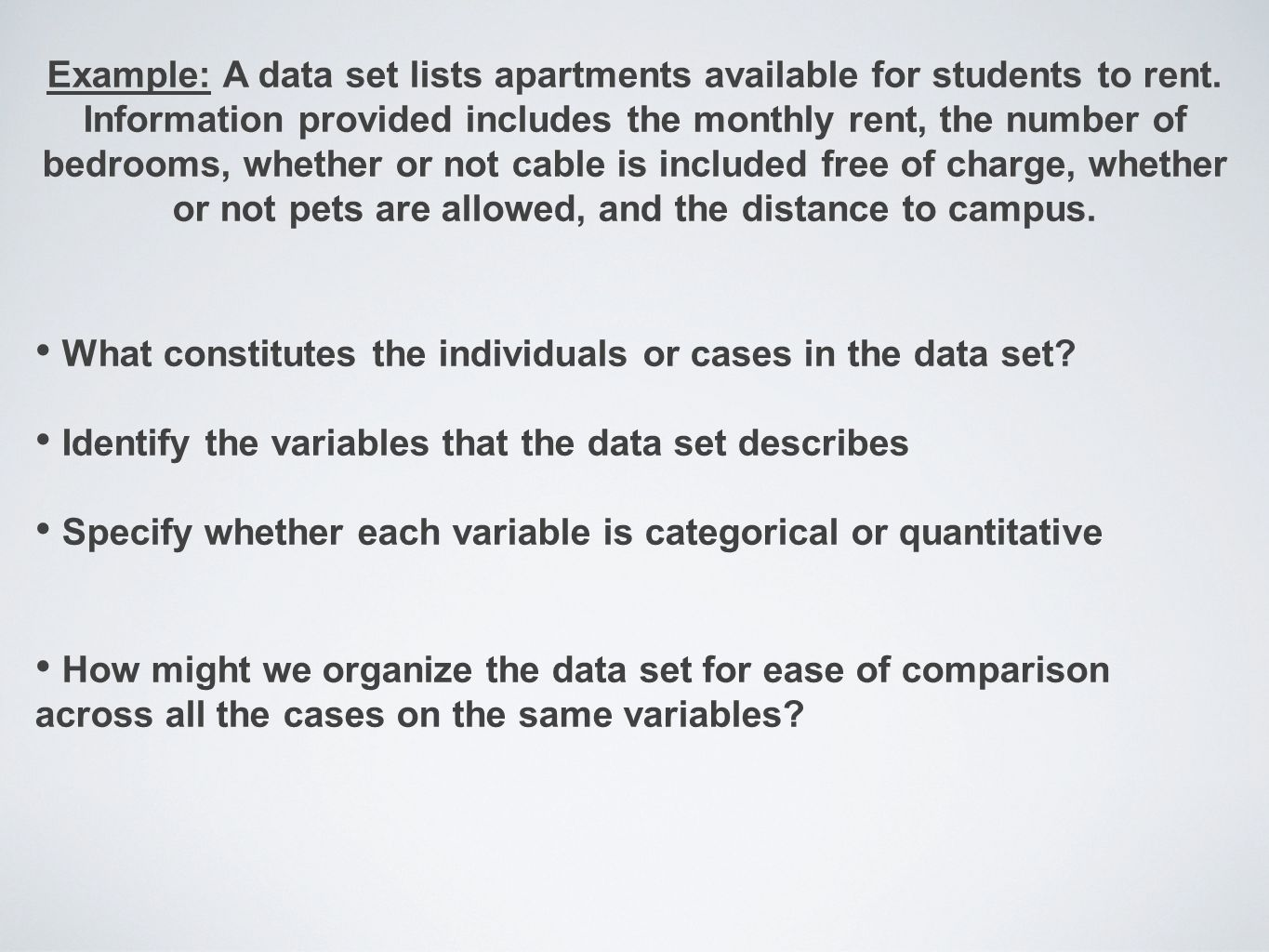 Example: A data set lists apartments available for students to rent.