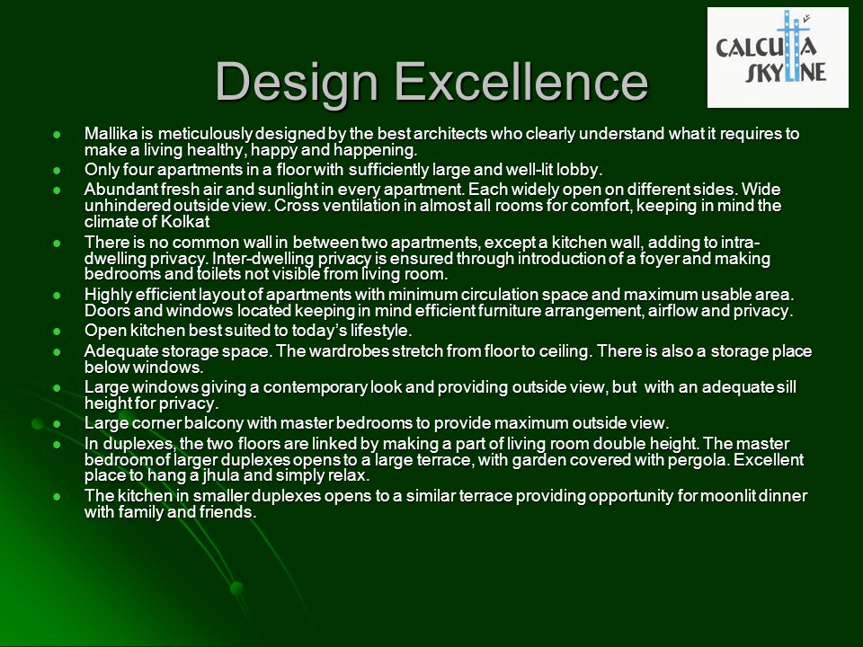 Design Excellence Mallika is meticulously designed by the best architects who clearly understand what it requires to make a living healthy, happy and