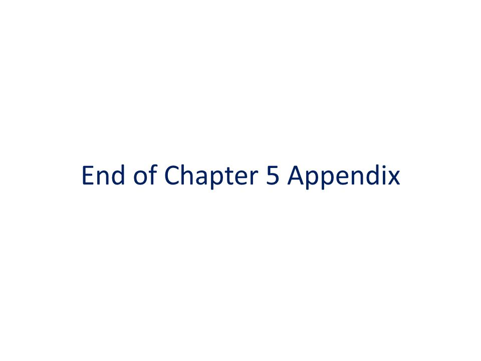 End of Chapter 5 Appendix