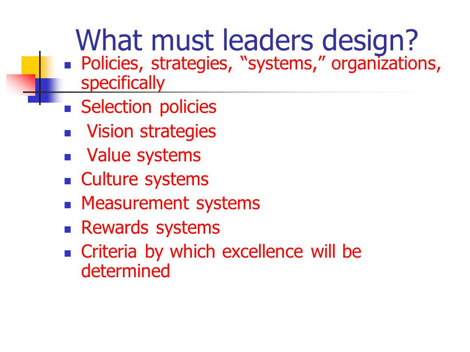 What must leaders design.