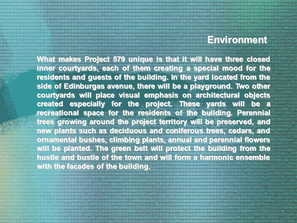 What makes Project 579 unique is that it will have three closed inner courtyards, each of them creating a special mood for the residents and guests of the building.